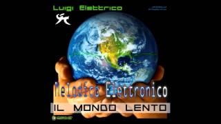 10 - Luigi Elettrico - Melodico Elettronico