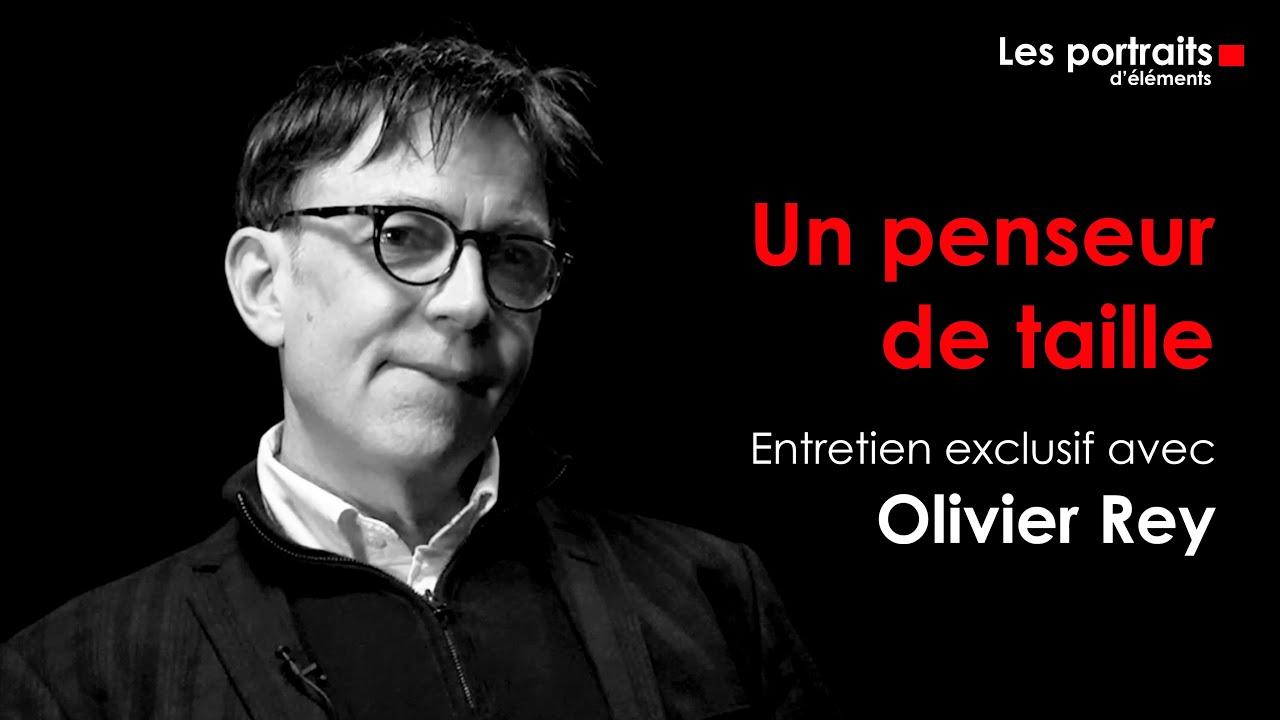 Olivier Rey, un penseur de taille