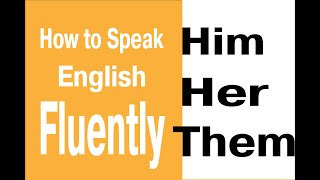 How To Pronounce Reduced Pronouns Him Her Them