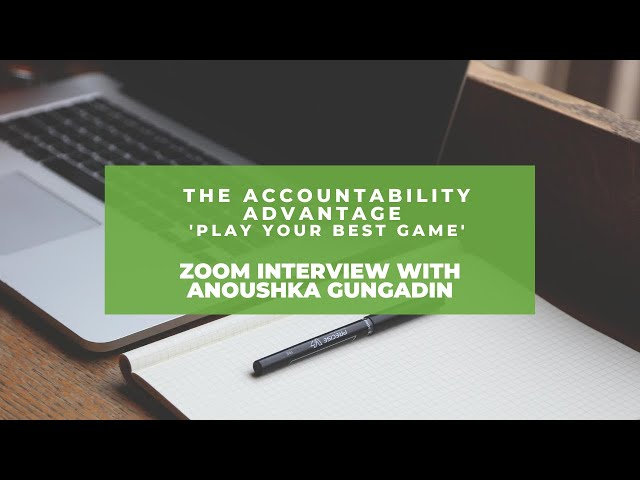 Interview with Anoushka Gungadin for my new book: The Accountability Advantage, Play your best game.