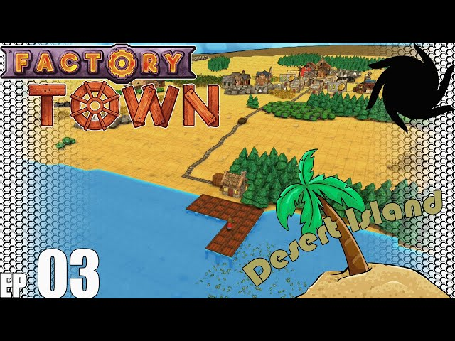 Factory Town Desert Island - E03 - A Small Fishing Dock
