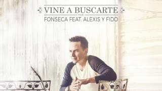 Vine A Buscarte Fonseca-feat-alexis Fido