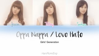 Girls' Generation SNSD (소녀시대) - Love Hate (Oppa Nappa) [HAN/ROM/ENG Lyrics]