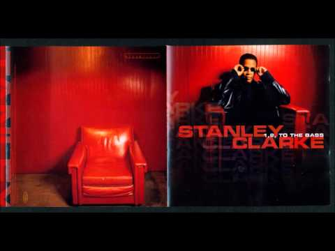 Stanley Clarke  - Bout The Bass - HD