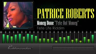"Patrice Roberts - Money Done ""Fete Out Money"" (Fete Life Riddim) [Soca 2015] [HD]"