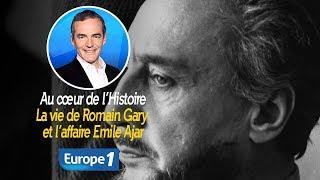 Au cœur de l'histoire: La vie de Romain Gary et l'affaire Emile Ajar (Franck Ferrand)