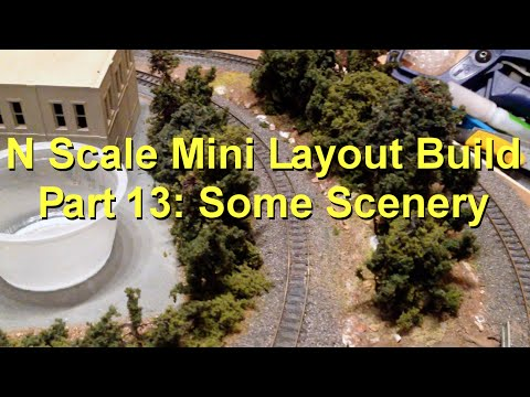 N Scale Mini Layout Build Part 13: Some Scenery