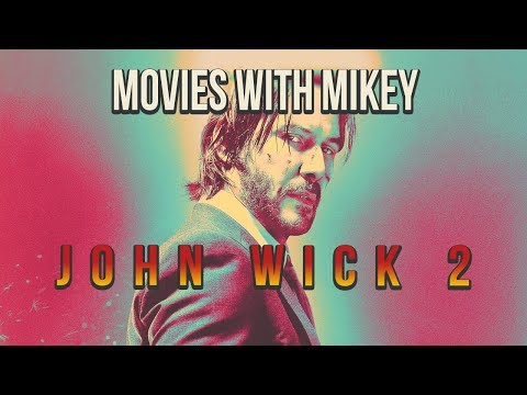 John Wick: Chapter 2 (2017) - Movies with Mikey