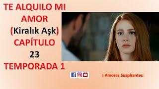 Te alquilo mi amor capitulo 23 en español