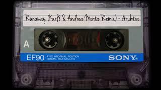 Aruhtra - Runaway (Karl8 & Andrea Monta Remix)