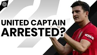 'Harry Maguire Arrested' - Reports From Greece | News From Old Trafford