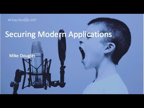 Securing Modern Applications: Mike Douglas