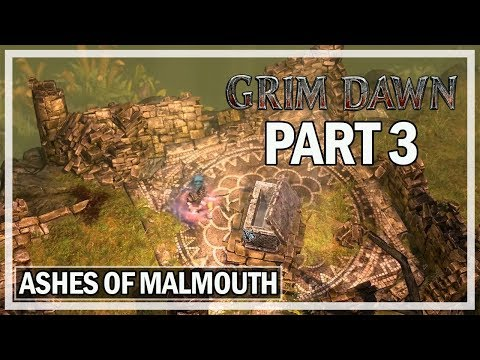 Grim Dawn Ashes of Malmouth Lets Play Part 3 Mourndale - Expansion Gameplay