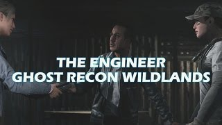GHOST RECON WILDLANDS | THE ENGINEER