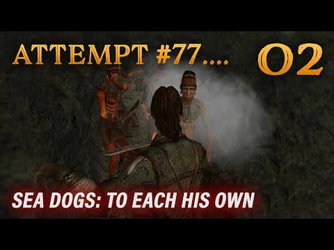 Playing Sea Dogs: To Each His Own - Impossible Difficulty - Ep. 2 - Attempt #77....