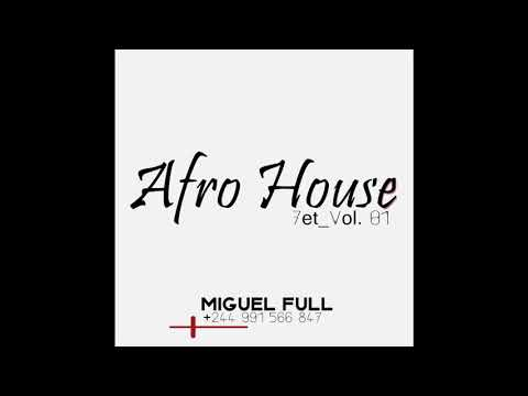 Afro House 7et_Vol.  #01 (Afrokillerz, Caiiro, Scro Q Cuia, Ta Se Pô.) - DJ Miguel Full