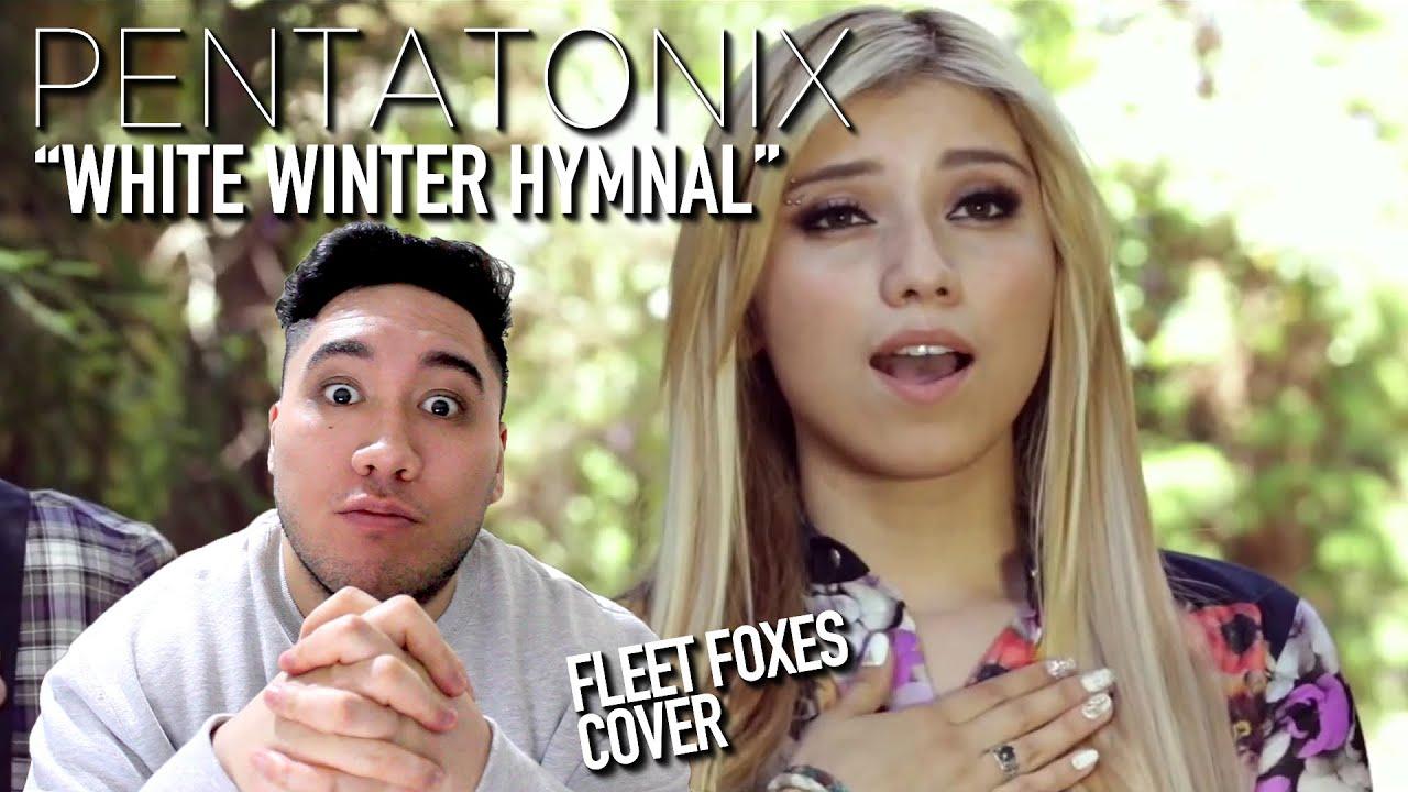 Pentatonix white winter hymnal fleet foxes cover reaction