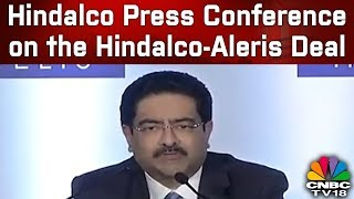 Hindalco Management Press Conference on the Hindalco-Aleris Deal Announcement | CNBC TV18