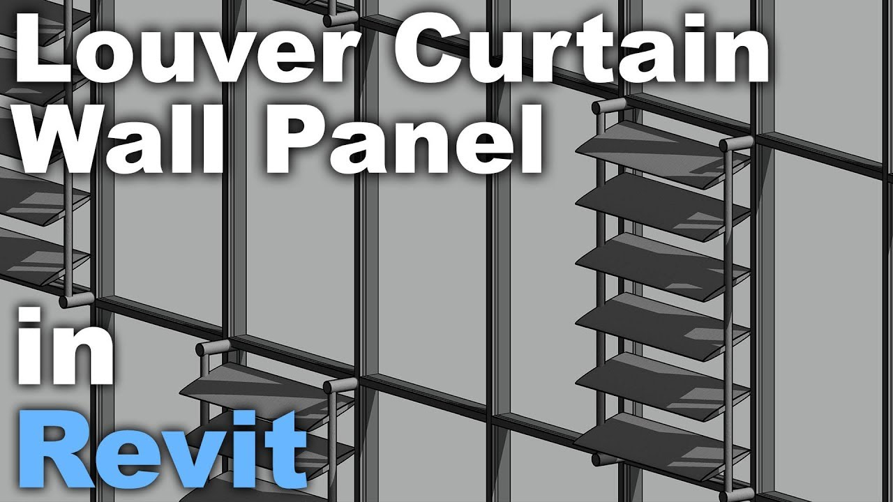 Curtain Panel Louvers In Revit Tutorial Youtube
