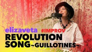Elizaveta Revolution Song Guillotines Improv LIVE 5 24 2020