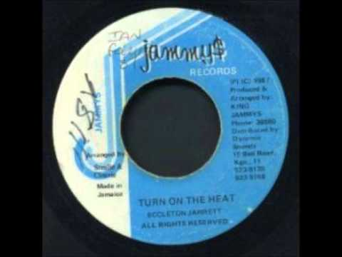 Eccleton Jarrett - Turn On The Heat + Version