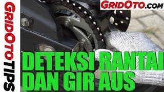 Deteksi Rantai dan Gir Motor Aus | How To | GridOto Tips