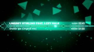 dubstep lindsey stirling feat lzzy hale shatter me original mix