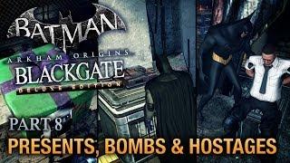 Batman: Arkham Origins Blackgate Walkthrough - Part 8 - Presents, Bombs & Hostages [Deluxe Edition]