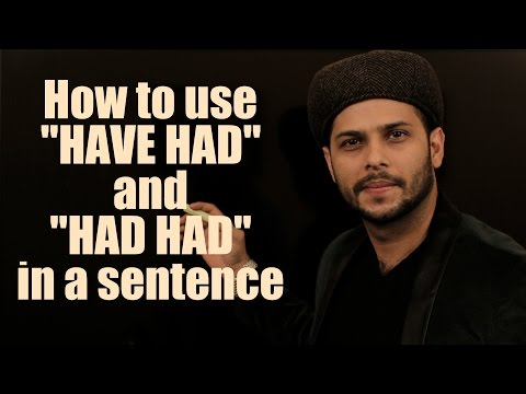 How to use had in a sentence