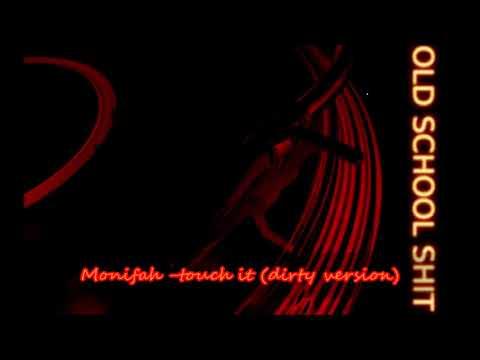 Monifah -touch it (dirty version)