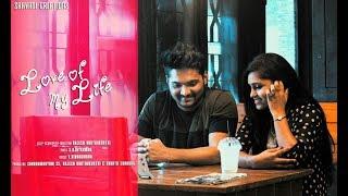 Love Of My Life || Latest Telugu Love Short Film 2018 || Album By Rajesh Donthukurthi