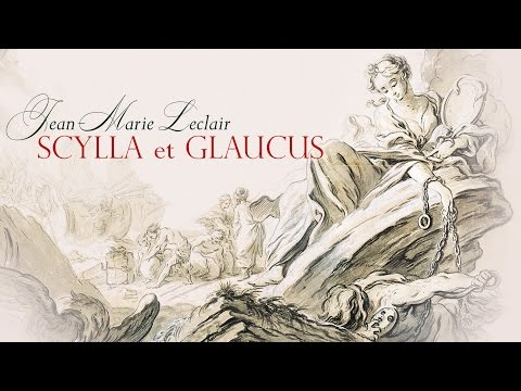 J.-M. Leclair: «Scylla & Glaucus» Op.11 [Monteverdi Choir / English Baroque Soloists]