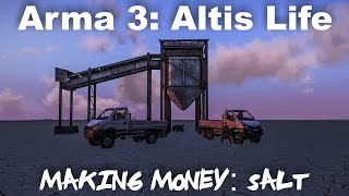 Arma 3: Altis Life - How to Make Money, Episode 7: Mining Salt