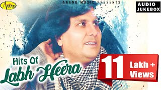 Labh Heera l Hits of Labh Heera l Latest Punjabi Song l Audio Jukebox 2018 l Anand Music