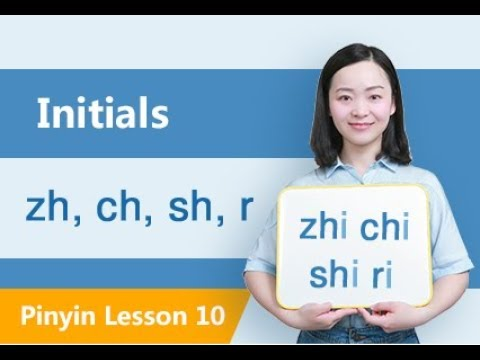 Learn Initials: zh, ch, sh, r in Ten Minutes | Chinese Pinyin Lesson 10