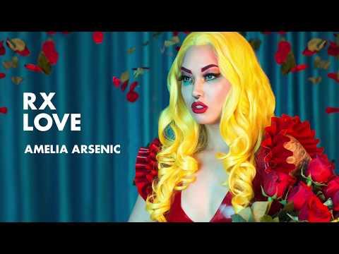 Amelia Arsenic - RX Love