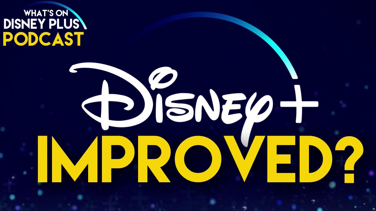 Has Disney+ Improved? | What's On Disney Plus Podcast | What's On Disney  Plus