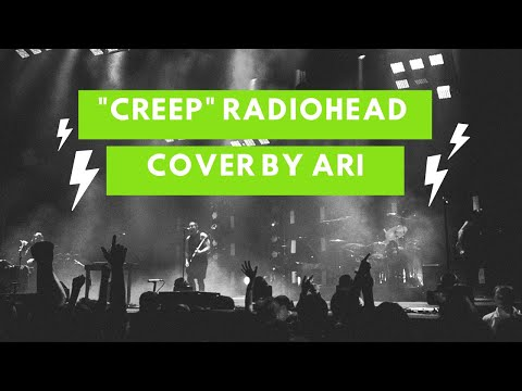 Radiohead Creep Cover with Lyrics