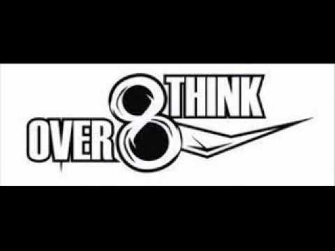 over8think telah pergi