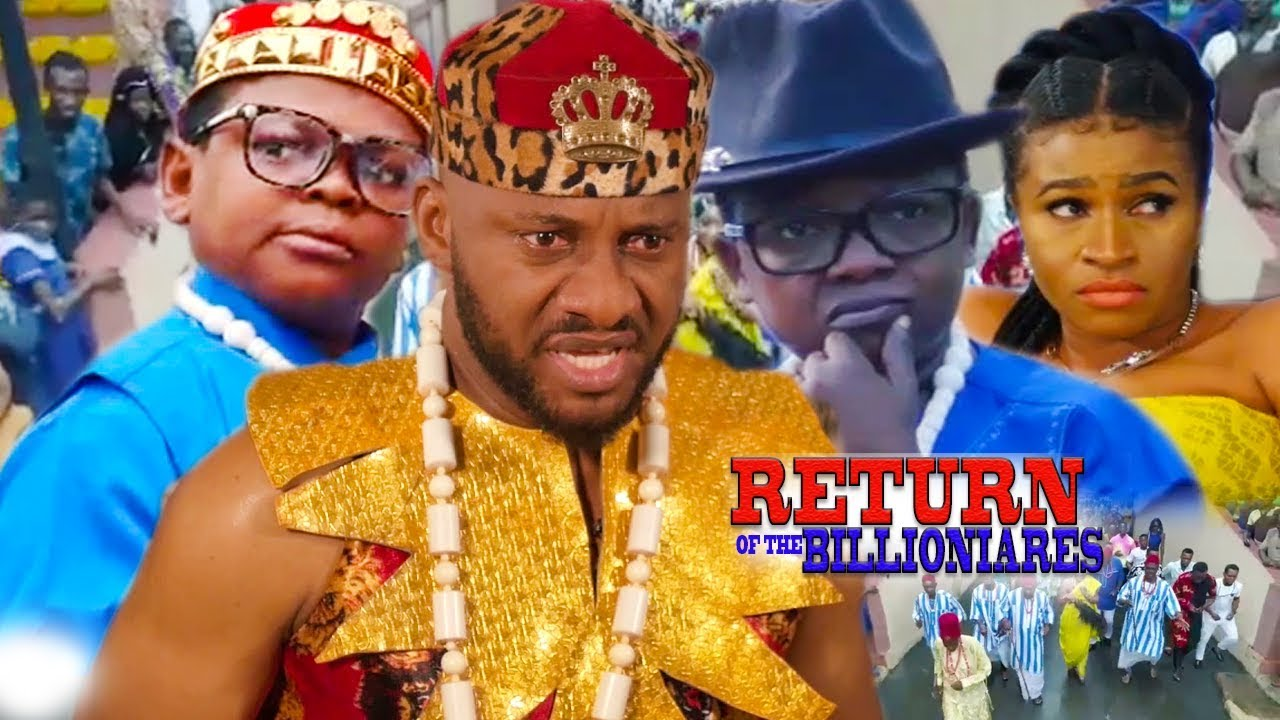 Download The Return Of The Billionaires{Full Movie} -Yul Edochie|Aki&Pawpaw| New Movie|LAtest Nollywood Movie
