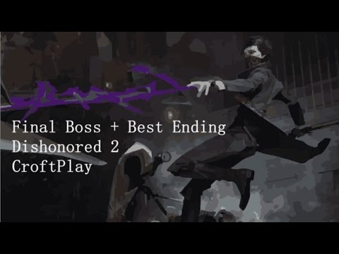 "Final Boss Dishonored 2 en ""Fantasmal"""