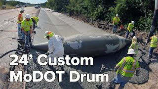 24' Custom MoDOT Drum Saves Time