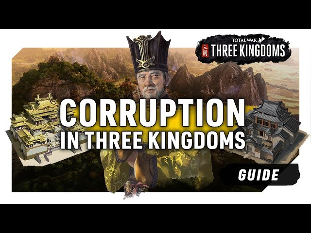 CORRUPTION | A Total War: Three Kingdoms Guide