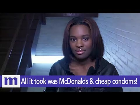 All it took was McDonalds and cheap condoms!  The Maury