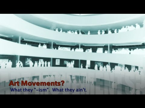 """Art Movements? What they """"-ism"""". What they ain't."""