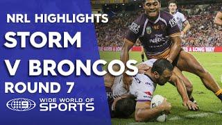 NRL Highlights: Brisbane Broncos v Melbourne Storm - Round 7