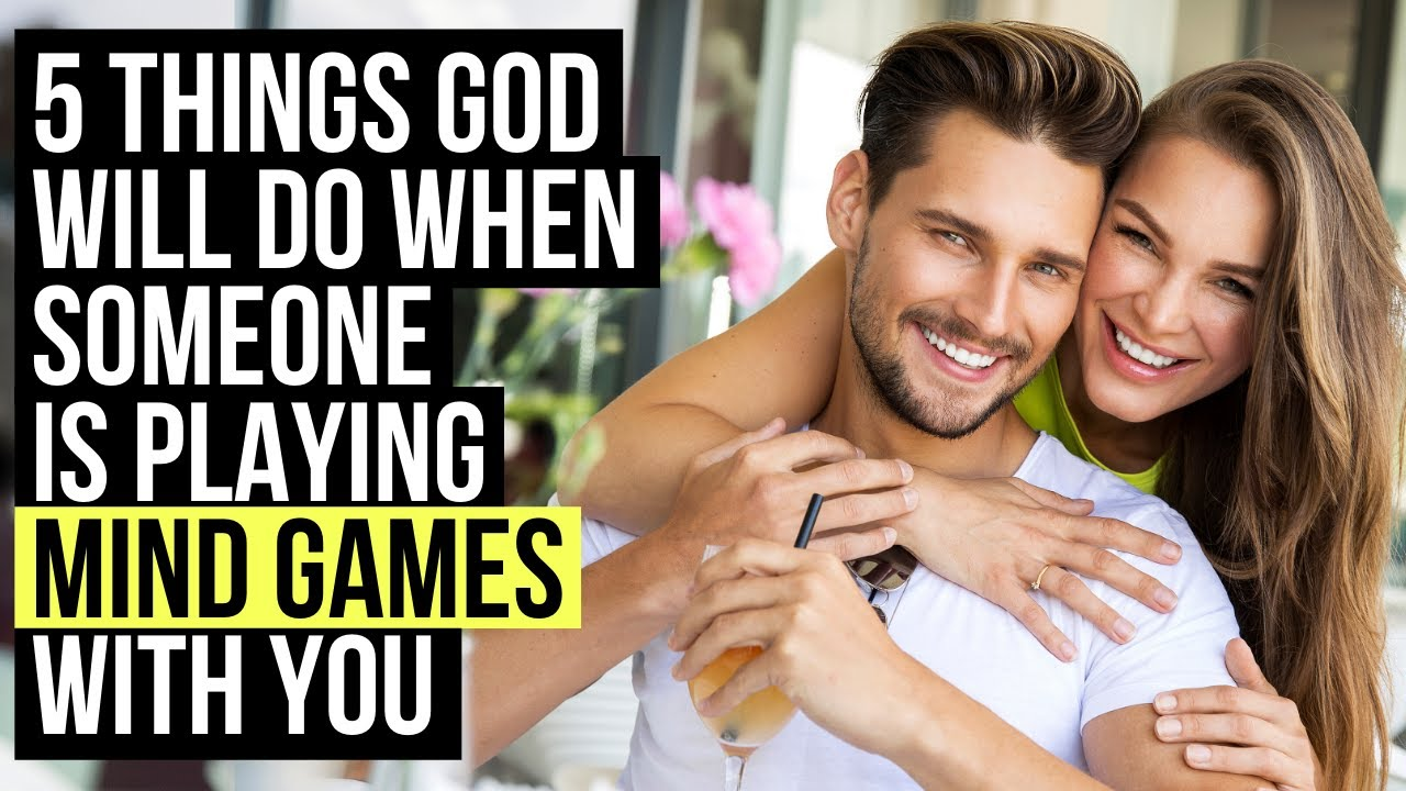 When Someone Is Playing MIND GAMES with You, God Will . . .