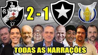 Todas as narrações - Vasco 2 x 1 Botafogo   Brasileirão 2019