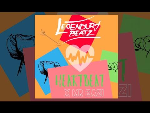 Legendury Beatz - Heartbeat feat. Mr Eazi   Official Audio