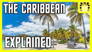 The Caribbean Explained